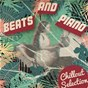Compilation Beats And Piano - Chillout Selection avec Ingo Herrmann / Sandro Positron / Crackhouse Lo Fi / NGHT WNGS / Wagu...
