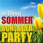Compilation Die große sommer schlagerparty avec Bernhard Brink / Karlheinz Rupprich, Peter Wilmes / Michaël / Adam Schairer, Nino E Tielman / Gaby Baginsky...
