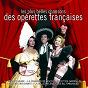 Compilation Les plus belles chansons des operettes francaises avec Ninon Vallin / Luis Mariano / Georges Guétary / Yvonne Printemps / André Dassary...