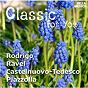 Album Classic for you: rodrigo - ravel - castelnuovo-tedesco - piazzolla de Bohdan Warchal / Slovak Philharmonic Chamber Orchestra, Jozef Zsapka, Dagmar Zsapkova / Jozef Zsapka / Dagmar Zsapkova