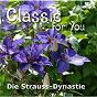 Album Classic for You: Die Strauss-Dynastie de Paul Angerer / Wiener Kammerorchester, Orchester der Wiener Volksoper / Wiener Volksopernorchester / Carl Michalski / Johann Strauss...