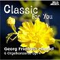 Album Classic for you: händel: 6 orgelkonzerte op. 4 de Bohdan Warchal / Slovak Philharmonic Chamber Orchestra / Ivan Sokol / Jozef Kopelman / Juraj Alexander...