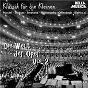 Compilation Klassik für die kleinen: die welt der oper, vol. 2 avec Ricardo Cassinelli / Giuseppe Verdi / Modeste Moussorgski / Johann Strauss / Jacques Offenbach...