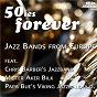 Compilation 50ies forever - jazz bands from europe avec Johnson / Acker Bilk, Berkwood / Mister Acker Bilk S Paramount Jazzband / Chris Barber S Jazzband / Kenny Ball S Jazzband...