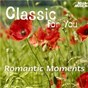 Compilation Classic for you: romantic moments avec Denis Cloutier / Louis Spohr / Elisabeth Ganter, Peter Schmalfuss / Peter Schmalfuss / Edward Grieg...