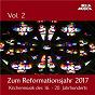Compilation Zum Reformationsjahr 2017: Kirchenmusik des 16. - 20. Jahrhundert, Vol. 2 avec Heinz Hennig / Jean-Sébastien Bach / Franz Tunder / Johannes Brahms / Johann Christoph Bach...