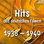 Compilation Hits aus deutschen filmen 1938 - 1940 avec Alois Melichar / Théo Mackeben / Gustav Grundgens Mit Chor Und Tonfilmorchester / Chor Und Tonfilmorchester / Willy Engel Berger...