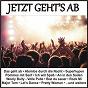 Compilation Jetzt geht's ab avec Frankfurter, Reitz / Frauenarzt, Marc, Hectorr / Hörprobe / Klopprogge / Gpunkt Hupe...