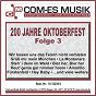 Compilation 200 jahre oktoberfest, folge 3 avec Wildschutz Jennerwein Musikanten / Vetter Lohre / Rudi Rettich & Seine Sußen Fruchtchen / Öxler, Hanslbauer, Pössnicker / Tim Toupet...