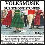 Compilation Volksmusik für schöne stunden, folge 7 avec Trad , Wilden, Hofmeister / Moldau Madel / Röckelein, Jung, Schatz / Heimatvagabunden / Frankfurter, Holder...