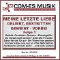 Compilation Meine letzte liebe - geliebt, gestritten, geweint - vorbei, folge 1 avec Dietrich, Reim / Junger, Potthoff, Fabry / Duo Bella Vista / Mdawida, Orloff / Ulli Martin...