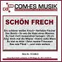 Compilation Schön frech avec Frauenarzt, Marc, Hectorr / Götze, Raphael, Drischel / Die 3 Besoffskis / Guendogdu, Rennalls / Steven Heart...