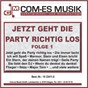 Compilation Jetzt geht die party richtig los, folge 1 avec Kartner / Blum / Séverine / Hendrik, Haaren / Die Partygeier...