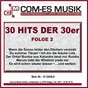 Compilation 30 hits der 30er, folge 2 avec Heymann, Gilbert / Lilian Harvey & Willy Fritsch / Willy Fritsch / Paul Hörbiger / Kreuder, Schwenn...