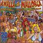 Compilation Knalla de mallorca avec Danny Haidt / Weindorf, Meinunger / Corina Sommer / Trad , Hamborn / Palma Party Projekt...
