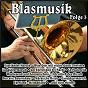 Compilation Blasmusik, vol. 3 avec Schobert / Kopetzky / Hames / Siegerlander Musikanten / Weinberg...