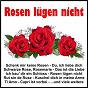 Compilation Rosen lügen nicht avec Mario Felsen / Denise / Sommer & Sommer / Mike Fender / Steven Heart...