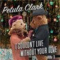 Album I couldn't live without your love de Pétula Clark