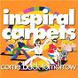 Album Come back tomorrow de Inspiral Carpets