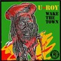 Album Wake the town de U-Roy