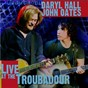 Album Live at The Troubadour de Daryl Hall / John Oates