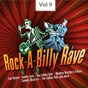 Compilation Rock-a-billy rave, vol. 9 avec Wayne Handy / Rose Maddox / The Alcons / Mac Vickery / Carl Belew...