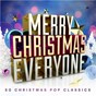 Compilation Merry Christmas Everyone: 50 Christmas Pop Classics avec Clannad / Shakin' Stevens / Slade / Emma Bunton / Gabrielle...