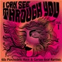 Compilation I Can See Through You: 60s Psychedelic Rock & Garage Beat Rarities, Vol. 1 avec The Jesters / Lazarus / H Y Sledge / The Strange Bedfellows / The Rugbys...