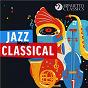 Compilation Jazz Meets Classical (30 Stunning Crossovers) avec Mundell Lowe / Divers Composers / Gioacchino Rossini / Massimo Faraò Trio / Nikolaï Rimski-Korsakov...