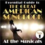 Compilation Essential Guide to the Great American Songbook: At the Musicals, Vol. 1 avec Mundell Lowe / Massimo Faraò Trio / Hal Singer / Skip Martin & the Video All Stars / Bobby Solo...