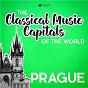 Compilation The Classical Music Capitals of the World: Prague avec Quartetto Cassoviae / Divers Composers / Antonín Dvorák / Bamberg Symphony Orchestra, Antal Dorati / Stuttgart Chamber Orchestra, Martin Sieghart...