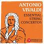 Compilation Antonio Vivaldi: Essential String Concertos avec Antonio Vivaldi / Interpreti Italiani / Interpreti Italiani & Paolo Ghidoni / Stuttgart Chamber Orchestra & Martin Sieghart / Stuttgart Chamber Orchestra, Martin Sieghart, Rainer Kussmaul...