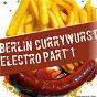 Compilation Berlin currywurst electro, PT. 1 avec Maximilian Beitz / Sven Kuhlmann, Olav Bel Goe, Frank Böhle / Sven & Olav / Walter Edlington / Edlington...