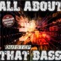 Compilation All about that dubstep bass - the mashup remix album avec Lee Scratch Perry, Maxie Romeo / Matt Lange, Blake Colin Lewis / East Clintwood / Dietrich Kliwer, Sergej Noll, Beatrice Thomas / Ida Ho...