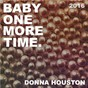 Album Baby one more time 2016 de Donna Houston