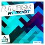 Compilation Futurism reboot, vol. 14 avec Maxxdrums / Luca Debonaire, Dave Rose / Boris Roodbwoy, Andrew Rai, Stage Rockers / Mark Bale / Code3000...