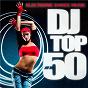 Compilation DJ top 50 - electronic dance music avec Chriss Ortega, Oscar Marcen Garcia / Tim Schumacher, David Kieven / Generation Madness / Dirk Waldt, Frank Eikam / Crew 7...