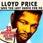 Album Save the last dance for me (33 wonderfull hits and songs) de Price Lloyd