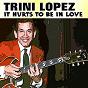 Album It hurts to be in love de Trini López