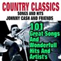 Compilation Country classic songs and hits  johnny cash and friends (101 great songs and wonderfull hits and artist's) avec Johnny Tyler / Johnny Cash / Tennessee / Hank Snow / Grayson...
