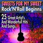 Compilation Sweets for my sweet  rock'n'roll beginns (25 great artist's and wonderfull hits and songs) avec The Castle Kings / The Drifters / The Tarantulas / Solomon Burke / Billy Storm...