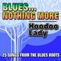 Compilation Blues... nothing more   hoodoo lady (25 songs from the blues roots) avec Frances Langford / Memphis Minnie / Valaida Snow / Cab Calloway / Sleepy John Estes...