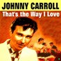 Album That's the way i love de Johnny Carroll