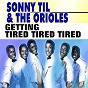 Album Getting tired tired tired de The Orioles / Sonny Til