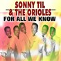 Album For all we know de The Orioles / Sonny Til