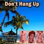 Compilation Don't hang up avec Marcie Blane / The Orlons / The Shirelles / Brenda Lee / Gladys Knight...