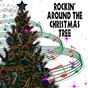 """Compilation Rockin' around the christmas tree avec Voices / Brenda Lee / Chuck Berry / Elvis Presley """"The King"""" / Bobby Helms..."""