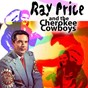 Album Ray price and the cherokee cowboys (feat. the cherokee cowboys) (I made a mistake and I'm sorry) de Ray Price