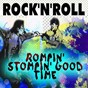 Compilation Rock'n'roll rompin' stompin' good time avec Bobby Lord / Chuck Berry / Bill Haley / Buck Griffin / Johnny Ace & Big Mama Thornton...