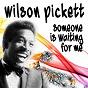 Album Someone is waiting for me (hoch geladen) de Wilson Pickett